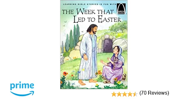 The Week That Led to Easter - Arch Books: Joanne Larrison, Jenny ...