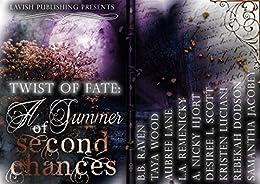 Twist of Fate: A Summer of Second Chances by [Jacobey, Samantha, Dodson, Rebekah, Luciani, Kristen, Scott, Desiree L., Hjort, A. Nicky, Remenicky, L.A., Lane, Aubree, Wood, Taya, Raven, B.B.]