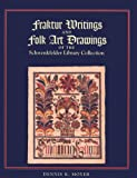 Fraktur Writings and Folk Art Drawings of the Schwenkfelder Library Collection, Dennis K. Moyer, 0935980121