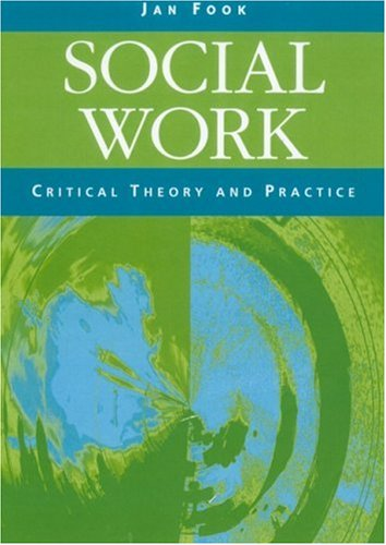 Social Work: Critical Theory and Practice