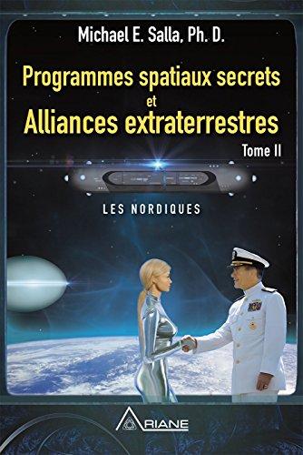 Programmes spatiaux secrets et alliances extraterrestres, tome II: Les Nordiques (French Edition)