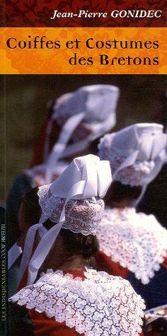 Coiffes et costumes des Bretons (French