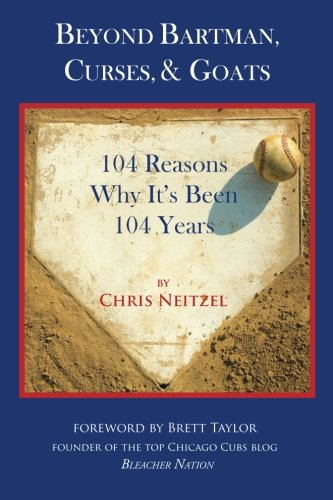 Beyond Bartman, Curses, & Goats: 104 Reasons Why It's Been 104 -