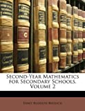 Second-Year Mathematics for Secondary Schools, Ernst Rudolph Breslich, 114666186X