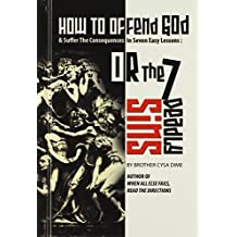 How to Offend God and Suffer the Consequences in Seven Easy Lessons: Or, the Seven Deadly Sins by Cysa Dime (2009-03-02)
