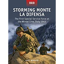 Storming Monte La Difensa: The First Special Service Force at the Winter Line, Italy 1943 (Raid)