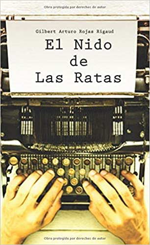El Nido de las Ratas (Spanish Edition): Gilbert Arturo Rojas Rigaud: 9781731463784: Amazon.com: Books