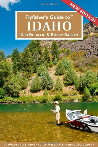 Flyfisher's Guide to Idaho (Flyfisher's Guides) (Flyfisher's Guide Series)