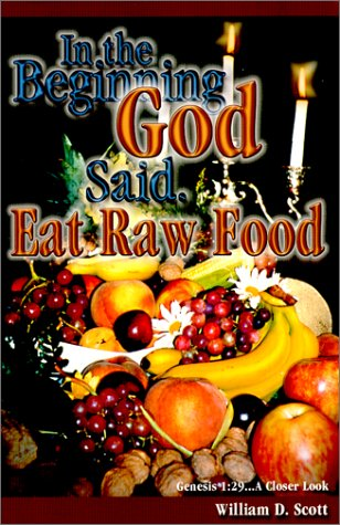 Download In The Beginning, God Said: Eat Raw Food pdf epub