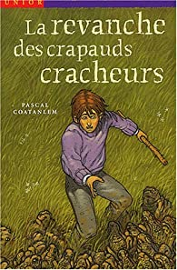 La Revanche des crapauds cracheurs  par Pascal Coatanlem