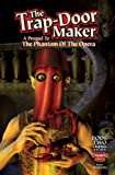 The Trap-Door Maker : A Prequel to the Phantom of the Opera BOOK 2, Pete Bregman, 0977386619