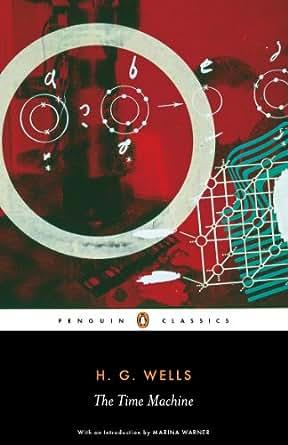 Amazon Com The Time Machine Penguin Classics Ebook H G