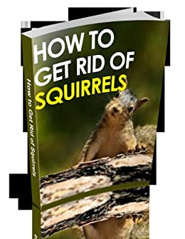 How to Get Rid of Squirrels | Free Your Lawn From Those Pesky Rodents | by [Lapster, Regina]