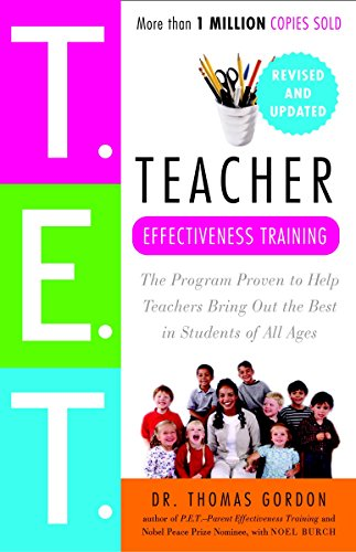 - Teacher Effectiveness Training: The Program Proven to Help Teachers Bring Out the Best in Students of All Ages