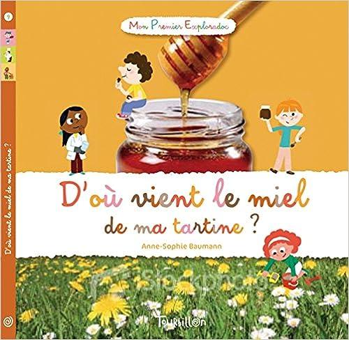 En ligne téléchargement D'où vient le miel de ma tartine ? epub pdf