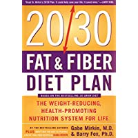 The 20/30 Fat & Fiber Diet Plan: The Weight-Reducing, Health-Promoting Nutrition System for Life