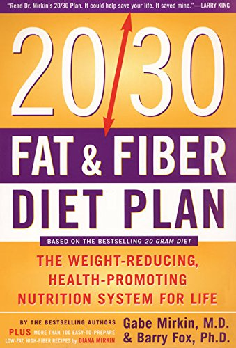 The 20/30 Fat & Fiber Diet Plan: The Weight-Reducing, Health-Promoting Nutrition System for Life (Harper Resource Book)