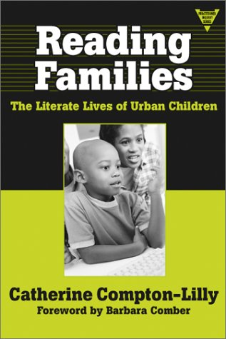 Reading Families: The Literate Lives of Urban Children (Practitioner Inquiry, 23)