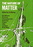 The Nature of Matter : Wolfson College Lectures 1980, Mulvey, J. H., 0198511515