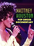 Whitney Houston Pop Singer Documentary