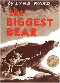 The Biggest Bear: Ward, Lynd: 9780395150245: Amazon.com: Books