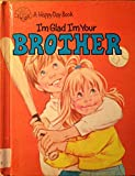 img - for I'm Glad I'm Your Brother (Happy Day Books) book / textbook / text book