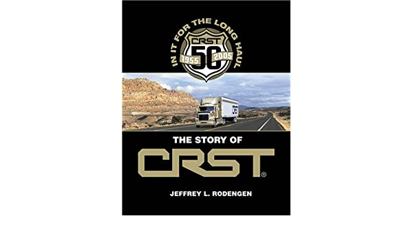 In It for the Long Haul: The Story of CRST: Jeffrey L
