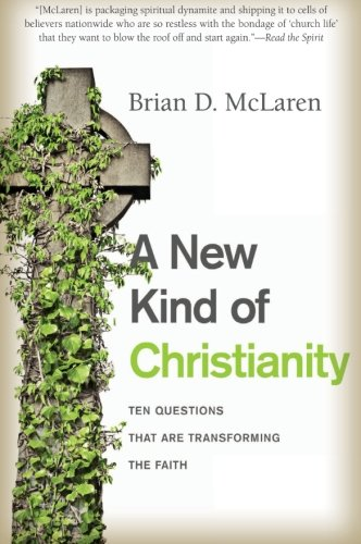 - A New Kind of Christianity: Ten Questions That Are Transforming the Faith