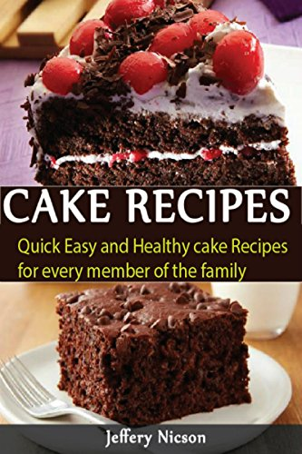 Cake Recipes Simply Beautiful Homemade Cakes Extraordinary And Easy Decorating Techniques By
