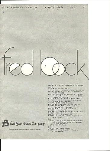 When Peace, Like A River SATB SHEET MUSIC (B-G0389): Fred Bock