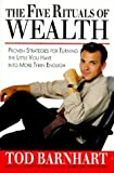 img - for The Five Rituals of Wealth: Proven Strategies for Turning the Little You Have into More Than Enough by Tod Barnhart (1995-04-03) book / textbook / text book