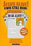 Jesus Alive! Elvis Still Dead, John Deem, 0974509426