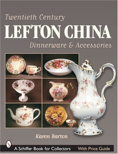 - Twentieth Century Lefton China Dinnerware & Accessories (Schiffer Book for Collectors with Price Guide)