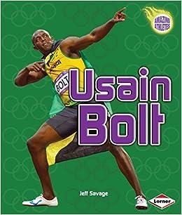timeless design 1d5e7 230a9 Usain Bolt (Amazing Athletes)  Jeff Savage  9781467710978  Amazon.com  Books