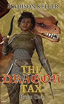 The Dragon Tax (The Dragon Tax Saga Book 1) by [Keller, Madison]