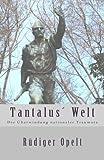 Tantalus Welt: Die Überwindung nationaler Traumata (German Edition)