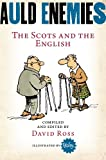 Auld Enemies : The Scots and the English, , 1780270496