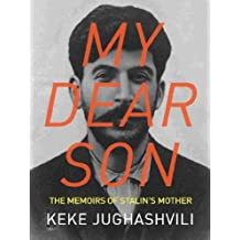 My Dear Son: The Memoirs of Stalin's Mother (Kindle Single)