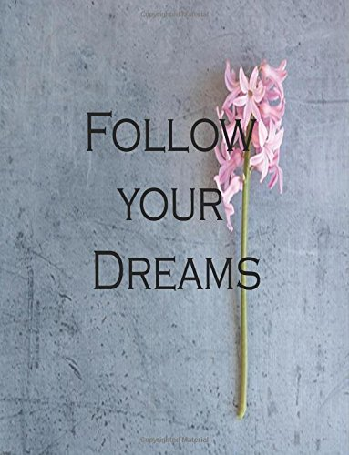 Read Online Follow Your Dreams: Journal Notebook,Quotes Journal, Quotes Notebook, Composition Book 100 Pages 8.5x11 (Volume 41) ebook