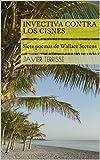 Invectiva contra los Cisnes | Siete poemas de Wallace Stevens