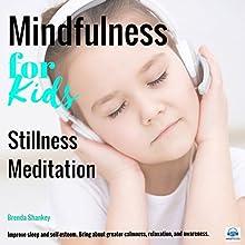 Stillness Meditation: Mindfulness for Kids Speech by Brenda Shankey Narrated by Brenda Shankey