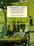 img - for Modernity and Modernism: French Painting in the Nineteenth Century (Modern Art Practices and Debates) book / textbook / text book