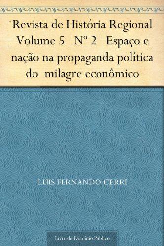 Revista de História Regional Volume 5 Nº 2 Espaço e nação na propaganda política do milagre econômico