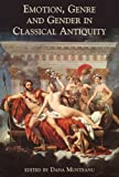 Emotion, Genre and Gender in Classical Antiquity, Dana Munteanu, 0715638955