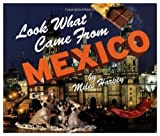 Look What Came from Mexico, Miles Harvey, 0531114961