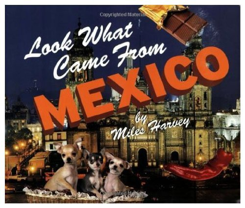 Lwcf...Mexico (Look What Came from)