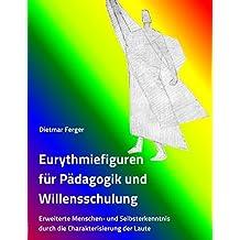 Eurythmiefiguren Fur Padagogik Und Willensschulung (German Edition)