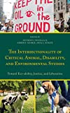 img - for The Intersectionality of Critical Animal, Disability, and Environmental Studies: Toward Eco-ability, Justice, and Liberation (Critical Animal Studies and Theory) book / textbook / text book
