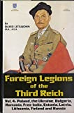 img - for Foreign Legions of the Third Reich: Poland, the Ukraine, Bulgaria, Rumania, Free India, Estonia, Latvia, Lithuania, Finland and Russia book / textbook / text book
