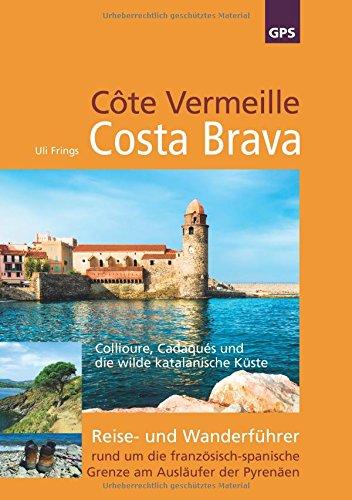 cte-vermeille-costa-brava-katalonien-reise-und-wanderfhrer-rund-um-die-franzsisch-spanische-grenze-am-auslufer-der-pyrenen
